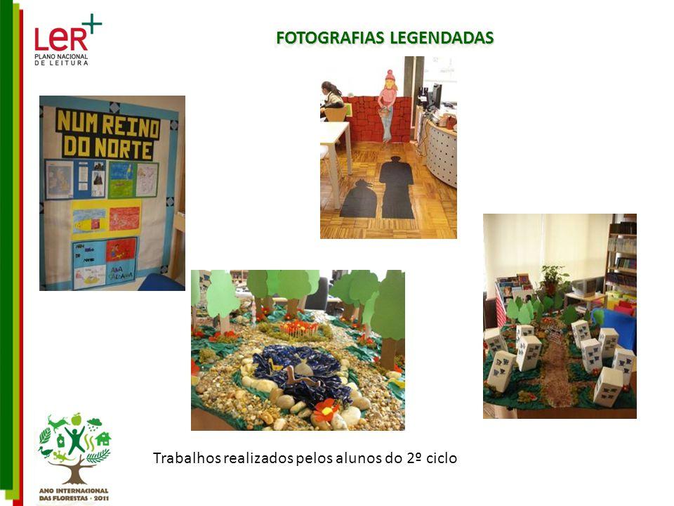 FOTOGRAFIAS LEGENDADAS Trabalhos realizados pelos alunos do 2º ciclo