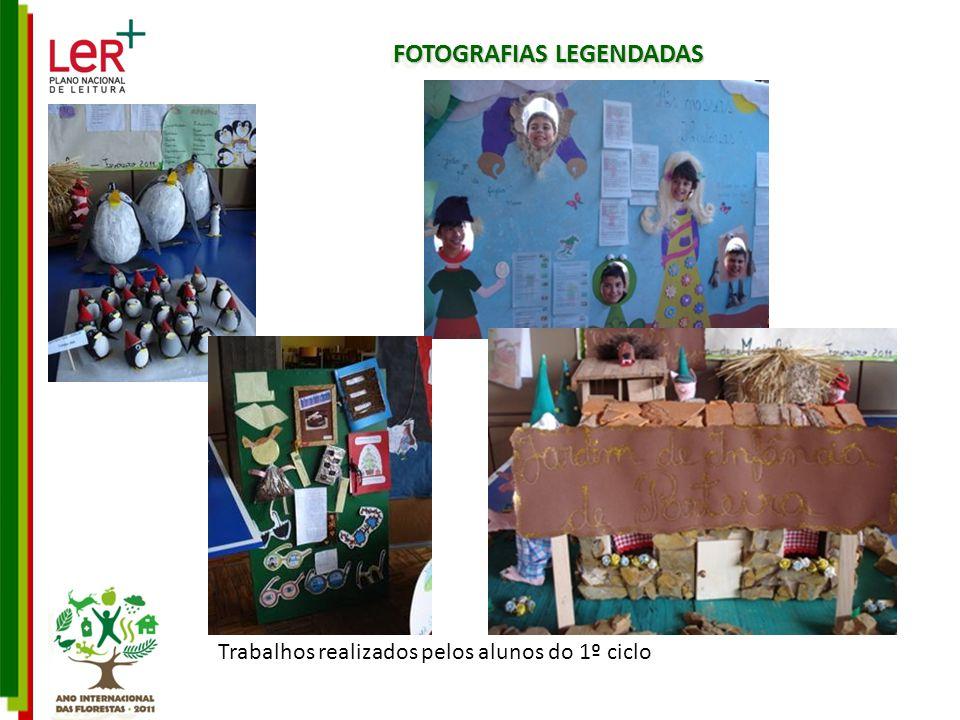 FOTOGRAFIAS LEGENDADAS Trabalhos realizados pelos alunos do 1º ciclo