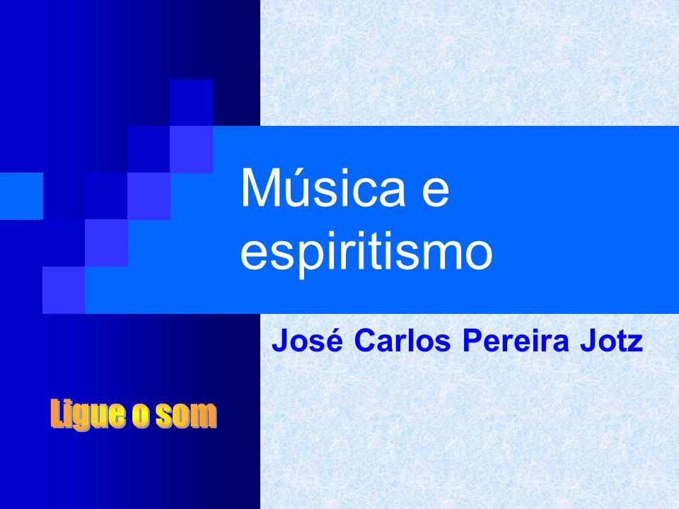 A música espírita  Os músicos são homens como os outros .