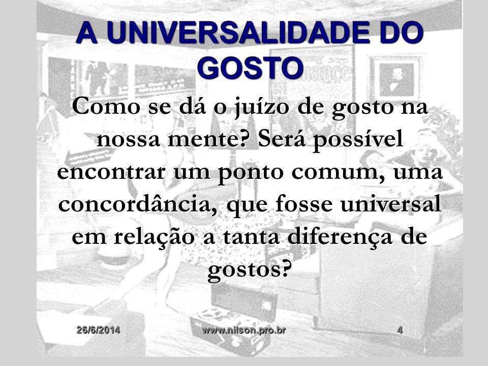 26/6/2014www.nilson.pro.br65 ATIVIDADE C) O QUE ESSE SENTIMENTO PODE TER DE UNIVERSAL.