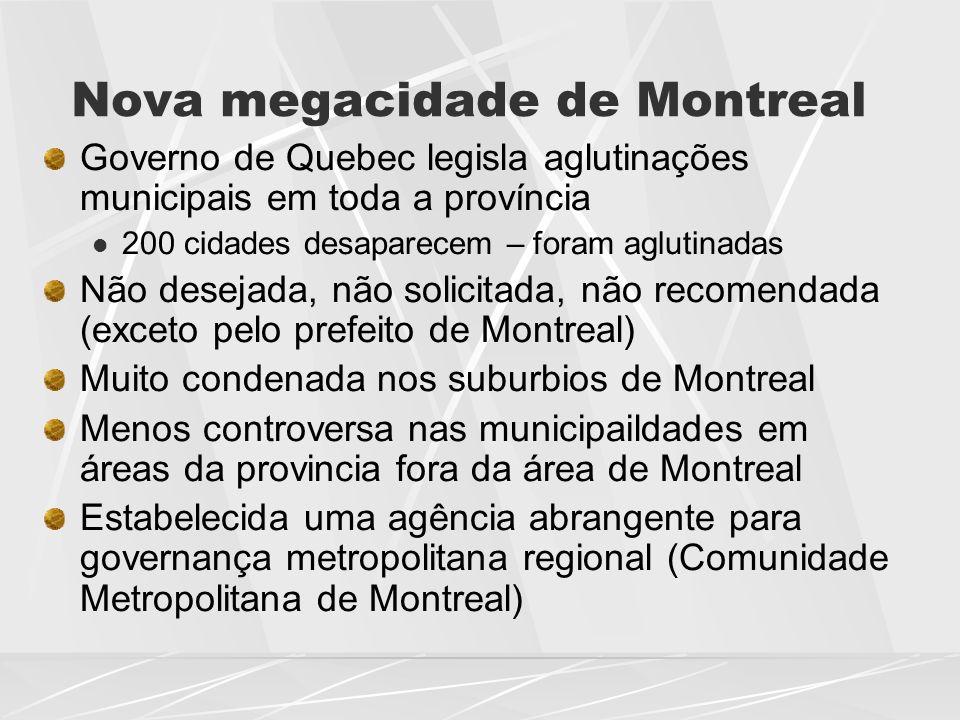 Nova megacidade de Montreal Governo de Quebec legisla aglutinações municipais em toda a província  200 cidades desaparecem – foram aglutinadas Não de