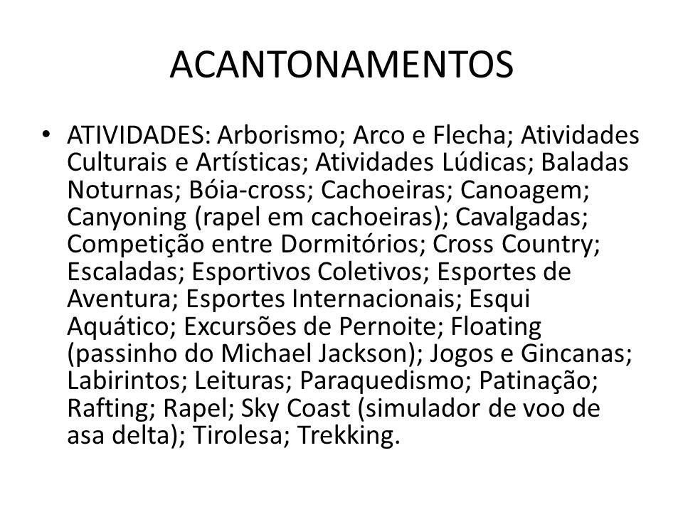 • ATIVIDADES: Arborismo; Arco e Flecha; Atividades Culturais e Artísticas; Atividades Lúdicas; Baladas Noturnas; Bóia-cross; Cachoeiras; Canoagem; Can