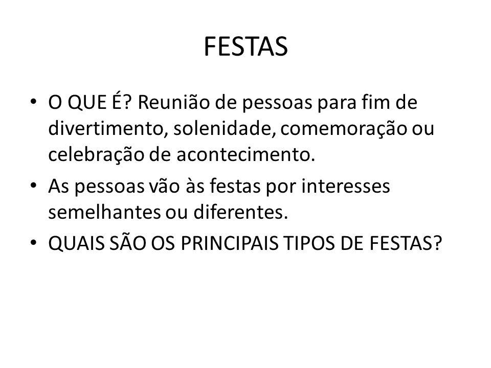FESTAS • O QUE É.