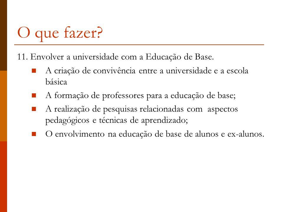 O que fazer.11. Envolver a universidade com a Educação de Base.