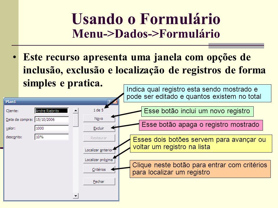 Criando SubTotais Menu->Dados->Subtotais •Pode-se acrescentar subtotais a cada campo da lista (colunas) e no final um total geral.