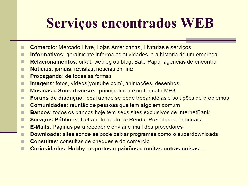 Os Navegadores (Browser) de Internet mais Populares:  O Browser é um programa que aciona uma interface entre o usuário e a tecnologia WWW.