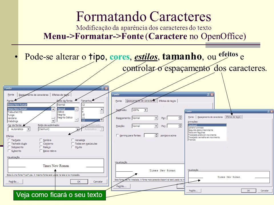 Formatando Parágrafos Menu->Formatar->Parágrafo (Alinhamento no OpenOffice) Alinhamento á esquerda com espaçamento entre linhas simples Centralizado com espaçamento entre linhas igual a 1,5 Alinhamento á Direita com espaçamento entre linhas duplo Justificado com Espaçamento entre Linhas simples Espaçamento Entre parágrafos