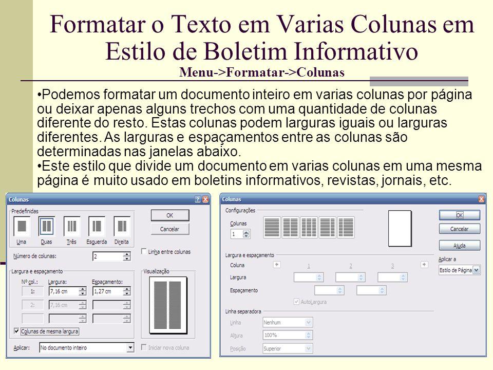 Menu->Inserir->Figura Com esta opção do menu pode-se inserir diretamente no documento fotos, figuras, desenhos, imagens digitalizadas do scanner ou câmeras digitais.