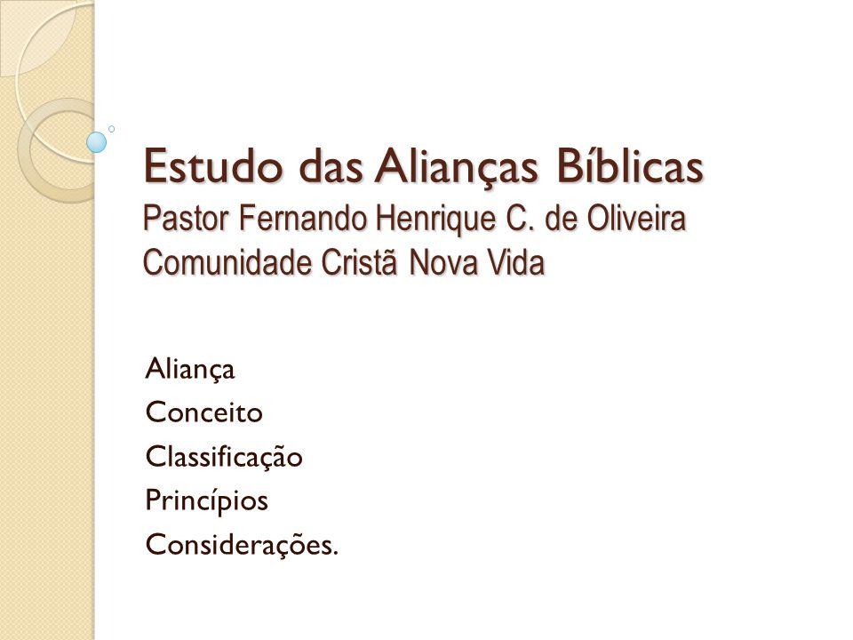 Estudo das Alianças Bíblicas Pastor Fernando Henrique C.