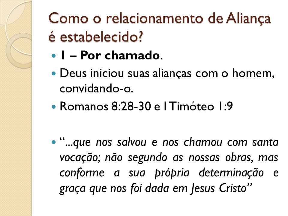 Como o relacionamento de Aliança é estabelecido. 1 – Por chamado.