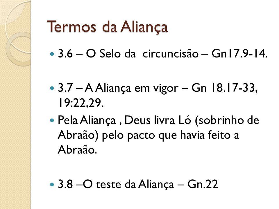 Termos da Aliança  3.6 – O Selo da circuncisão – Gn17.9-14.