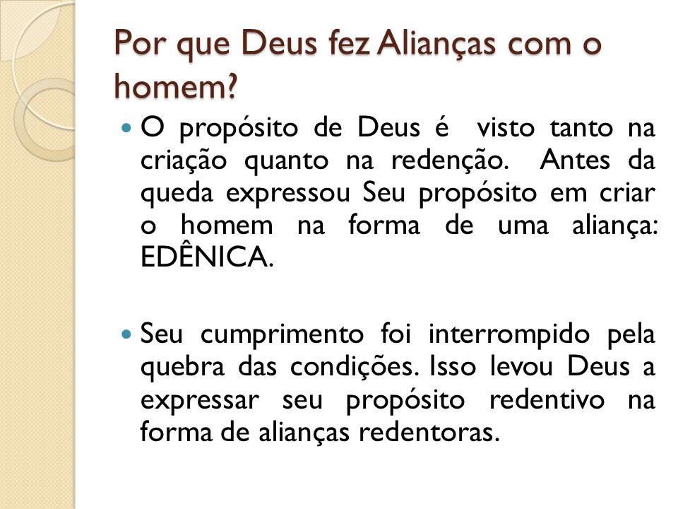 Aliança Edênica e Eterna Aliança  A Aliança Edênica manifesta o plano de Deus para a Criação.