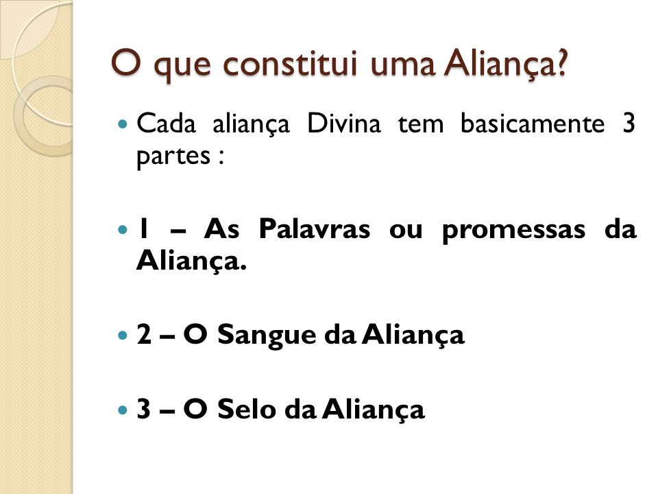 ALIANÇA E A TRINDADE  1 – As Palavras = Pai(originador)  2 – O Sangue da Aliança = Filho = sacrifício da aliança.
