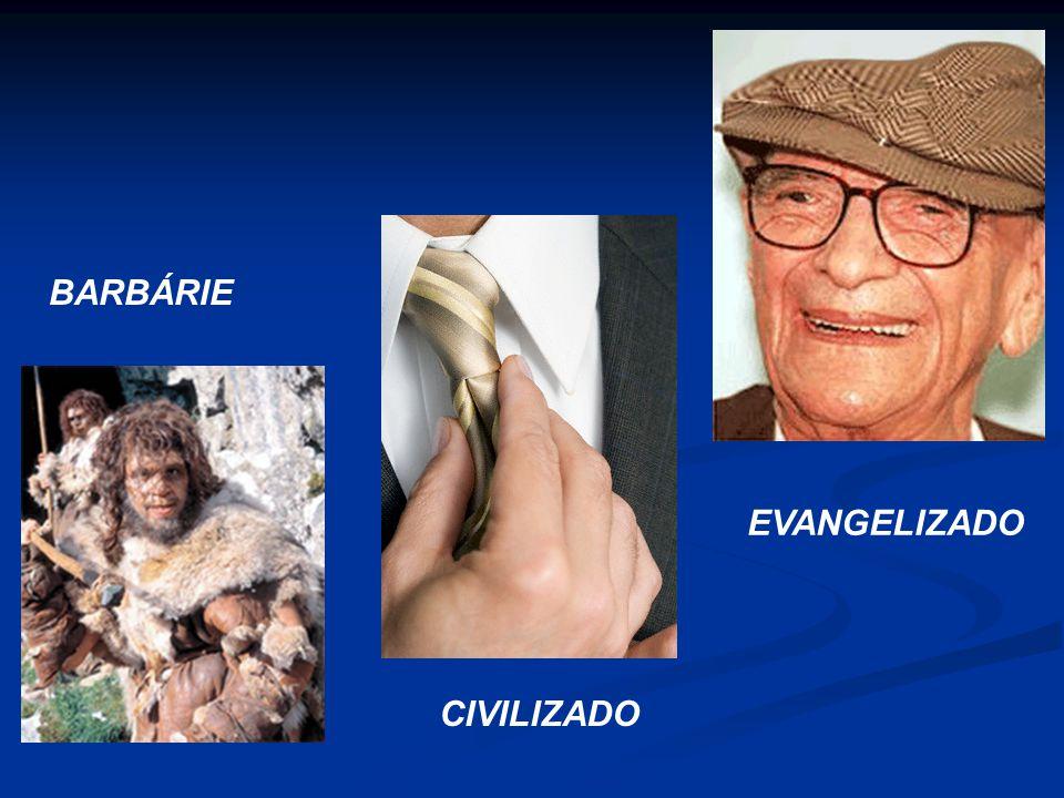 BARBÁRIE CIVILIZADO EVANGELIZADO