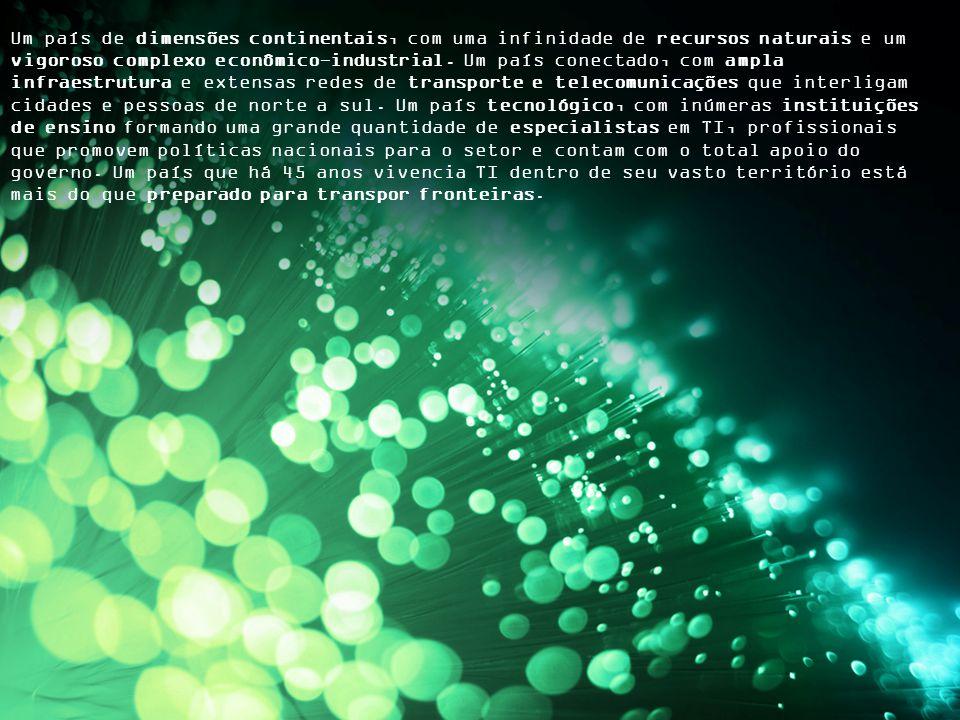 FutureBrand ®BRASSCOM14 Um país de dimensões continentais, com uma infinidade de recursos naturais e um vigoroso complexo econômico-industrial. Um paí