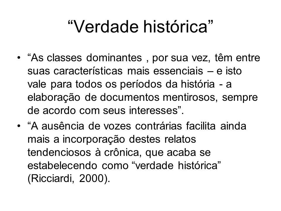 """""""Verdade histórica"""" •""""As classes dominantes, por sua vez, têm entre suas características mais essenciais – e isto vale para todos os períodos da histó"""