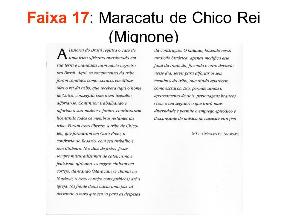 Faixa 17: Maracatu de Chico Rei (Mignone)