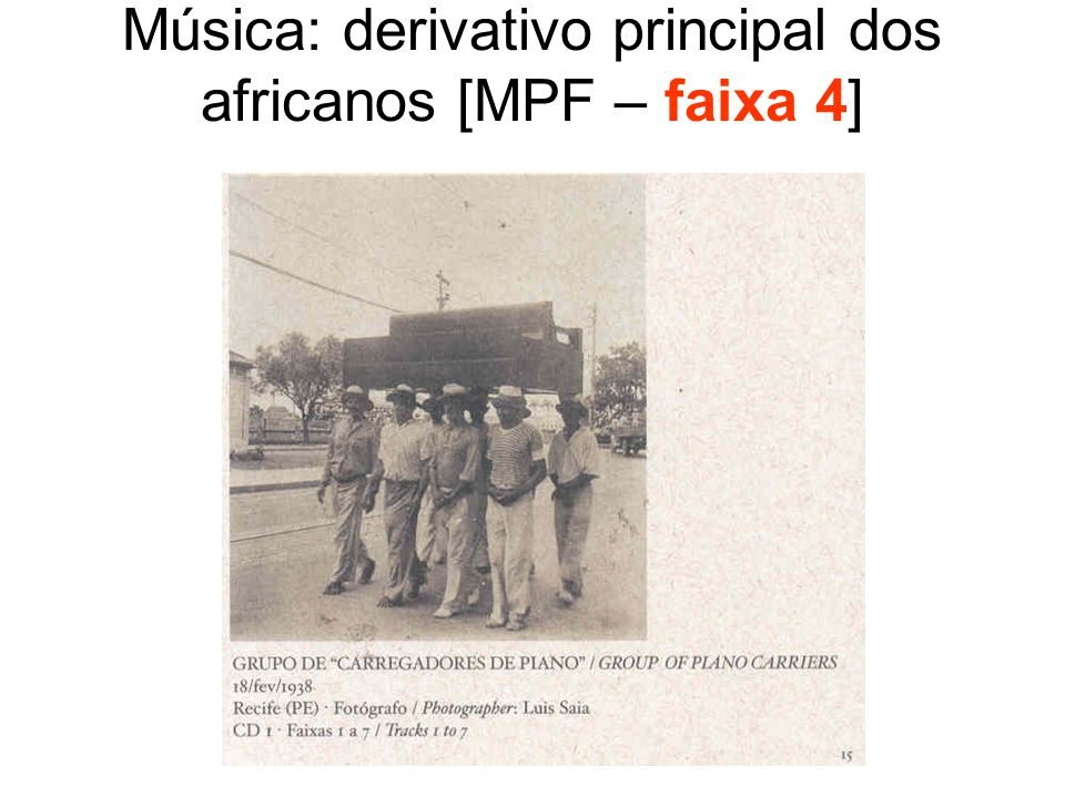 Música: derivativo principal dos africanos [MPF – faixa 4]