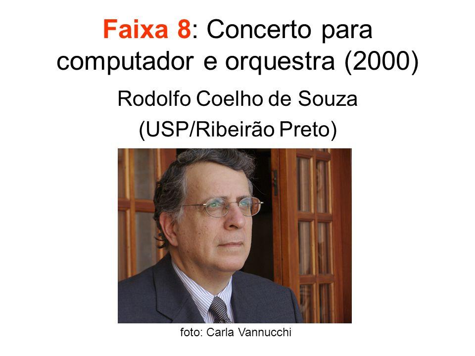 Faixa 8: Concerto para computador e orquestra (2000) Rodolfo Coelho de Souza (USP/Ribeirão Preto) foto: Carla Vannucchi