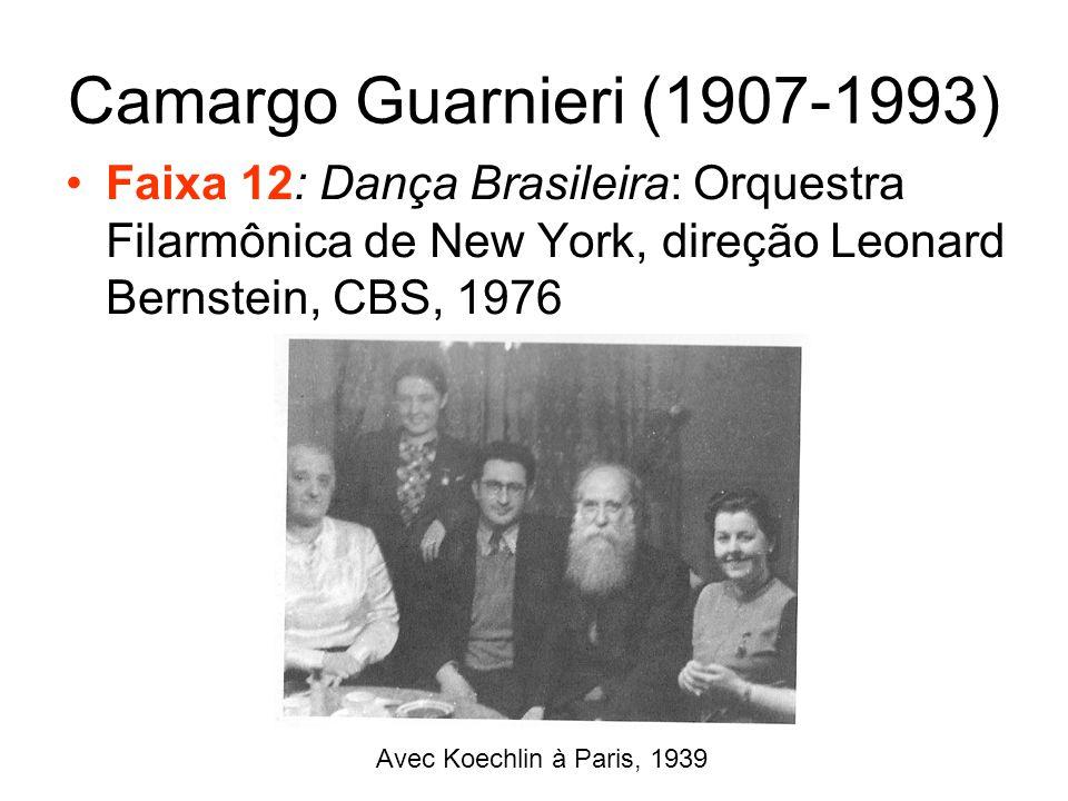 Camargo Guarnieri (1907-1993) •Faixa 12: Dança Brasileira: Orquestra Filarmônica de New York, direção Leonard Bernstein, CBS, 1976 Avec Koechlin à Par