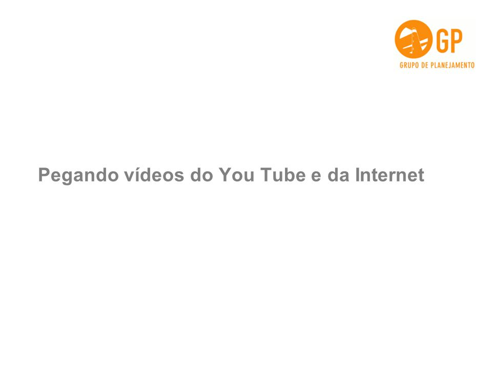 Pegando vídeos do You Tube e da Internet