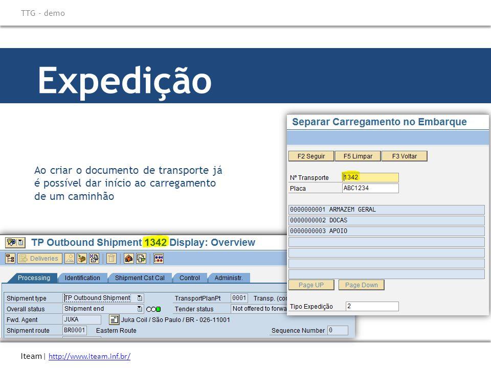 Expedição Ao criar o documento de transporte já é possível dar início ao carregamento de um caminhão Iteam| http://www.iteam.inf.br/ http://www.iteam.