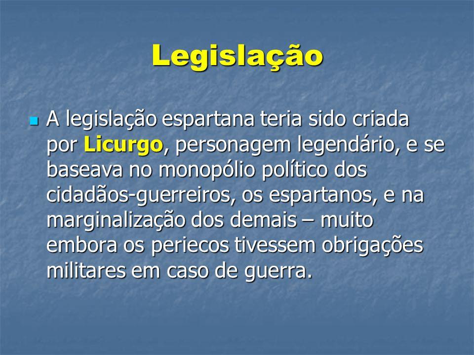 Legislação  A legislação espartana teria sido criada por Licurgo, personagem legendário, e se baseava no monopólio político dos cidadãos-guerreiros, os espartanos, e na marginalização dos demais – muito embora os periecos tivessem obrigações militares em caso de guerra.