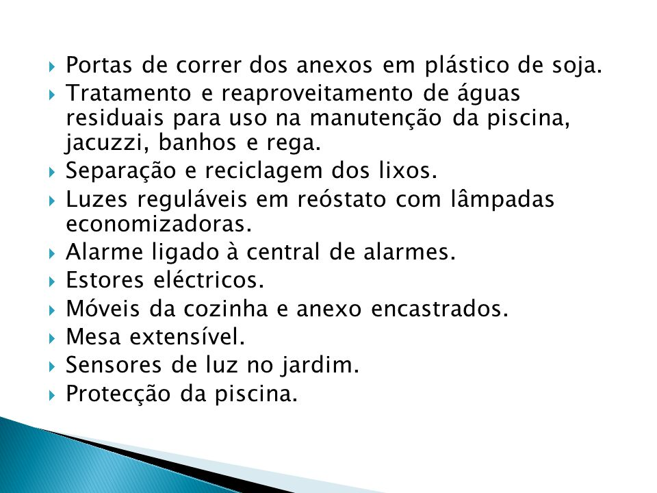  Portas de correr dos anexos em plástico de soja.  Tratamento e reaproveitamento de águas residuais para uso na manutenção da piscina, jacuzzi, banh