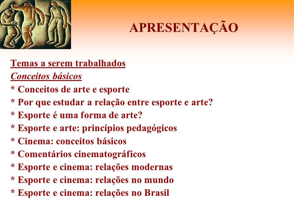 O ESPORTE REPRESENTADO NA ARTE * No cinema - Joaquim Pedro de Andrade, Oswaldo Caldeira, Roberto Farias, Nélson Pereira dos Santos, entre outros.