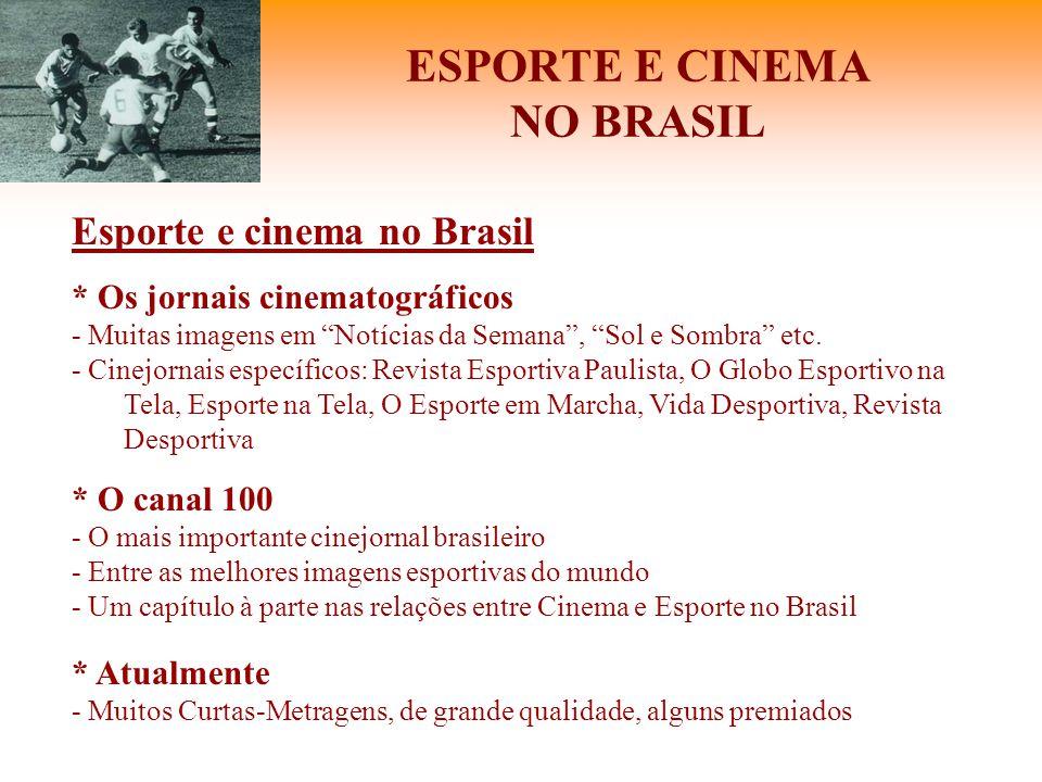 """ESPORTE E CINEMA NO BRASIL Esporte e cinema no Brasil * Os jornais cinematográficos - Muitas imagens em """"Notícias da Semana"""", """"Sol e Sombra"""" etc. - Ci"""