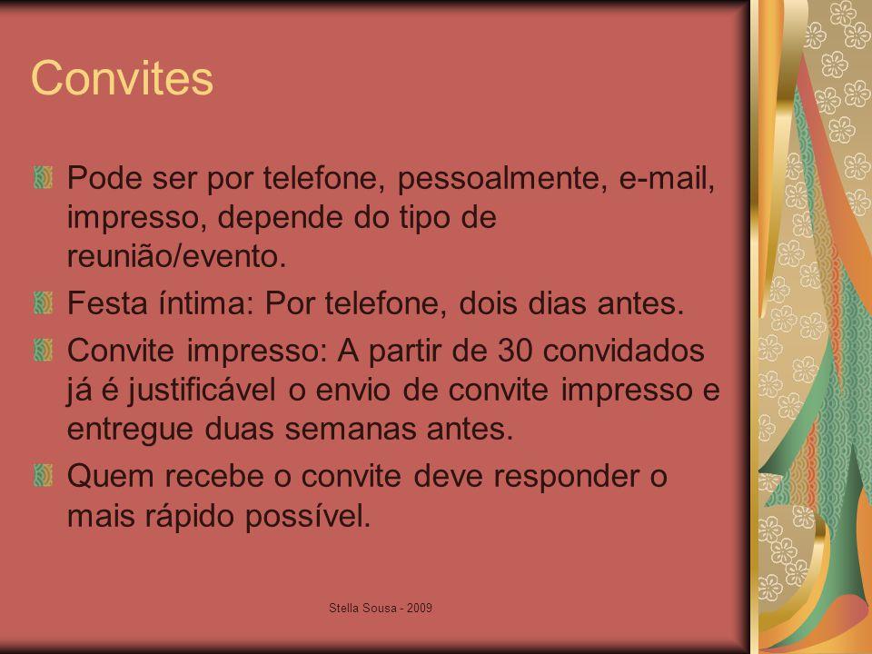 Stella Sousa - 2009 Convites Pode ser por telefone, pessoalmente, e-mail, impresso, depende do tipo de reunião/evento.