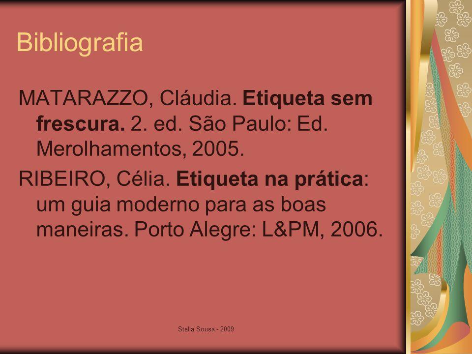Stella Sousa - 2009 Bibliografia MATARAZZO, Cláudia.