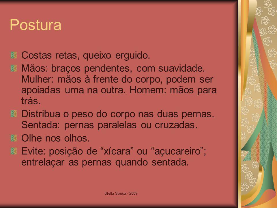 Stella Sousa - 2009 Postura Costas retas, queixo erguido.