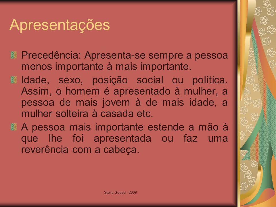 Stella Sousa - 2009 Apresentações Referências: Anfitrião deve fazer uma introdução sobre o conviva apresentado.