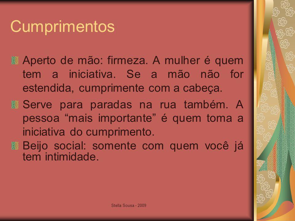 Stella Sousa - 2009 Cumprimentos Aperto de mão: firmeza.