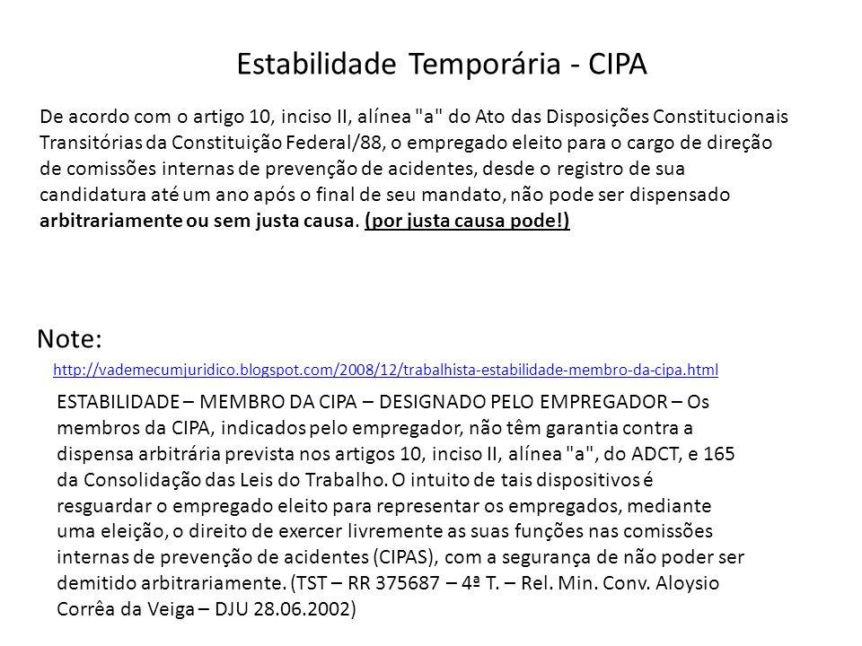 Estabilidade Temporária - CIPA De acordo com o artigo 10, inciso II, alínea