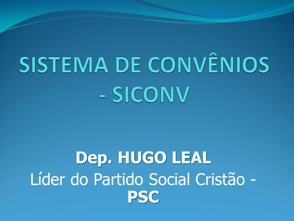 Dep. HUGO LEAL PSC Líder do Partido Social Cristão - PSC