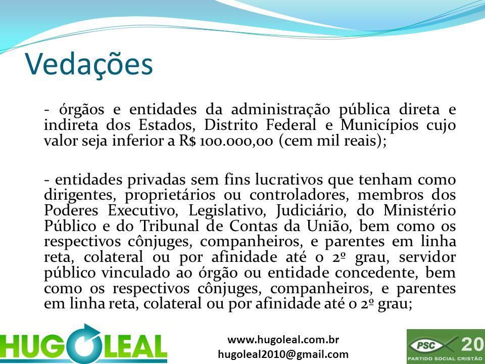 www.hugoleal.com.br hugoleal2010@gmail.com Vedações - órgãos e entidades da administração pública direta e indireta dos Estados, Distrito Federal e Mu