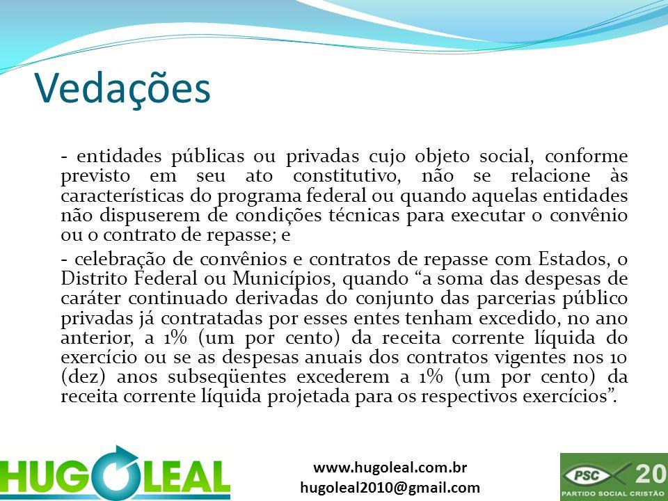 www.hugoleal.com.br hugoleal2010@gmail.com Vedações - entidades públicas ou privadas cujo objeto social, conforme previsto em seu ato constitutivo, nã