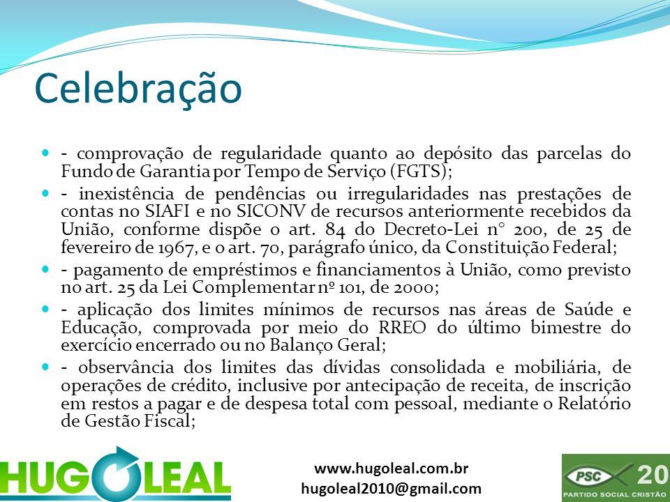 www.hugoleal.com.br hugoleal2010@gmail.com Celebração  - comprovação de regularidade quanto ao depósito das parcelas do Fundo de Garantia por Tempo d