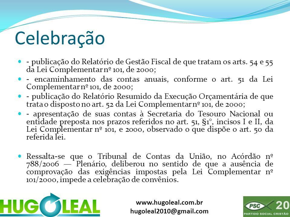 www.hugoleal.com.br hugoleal2010@gmail.com Celebração  - publicação do Relatório de Gestão Fiscal de que tratam os arts. 54 e 55 da Lei Complementar