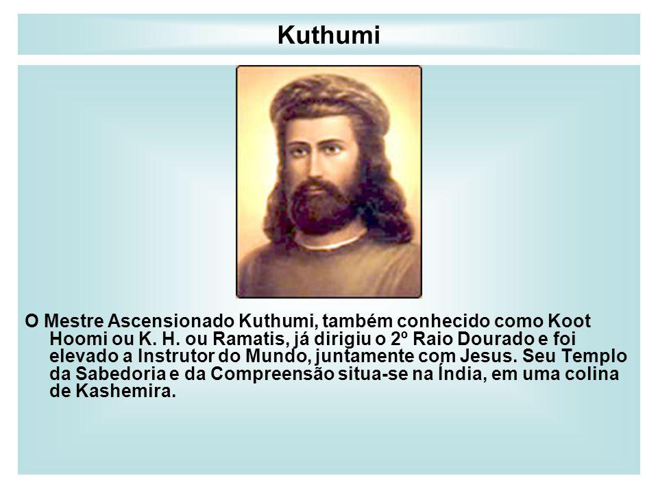 Kuthumi O Mestre Ascensionado Kuthumi, também conhecido como Koot Hoomi ou K. H. ou Ramatis, já dirigiu o 2º Raio Dourado e foi elevado a Instrutor do