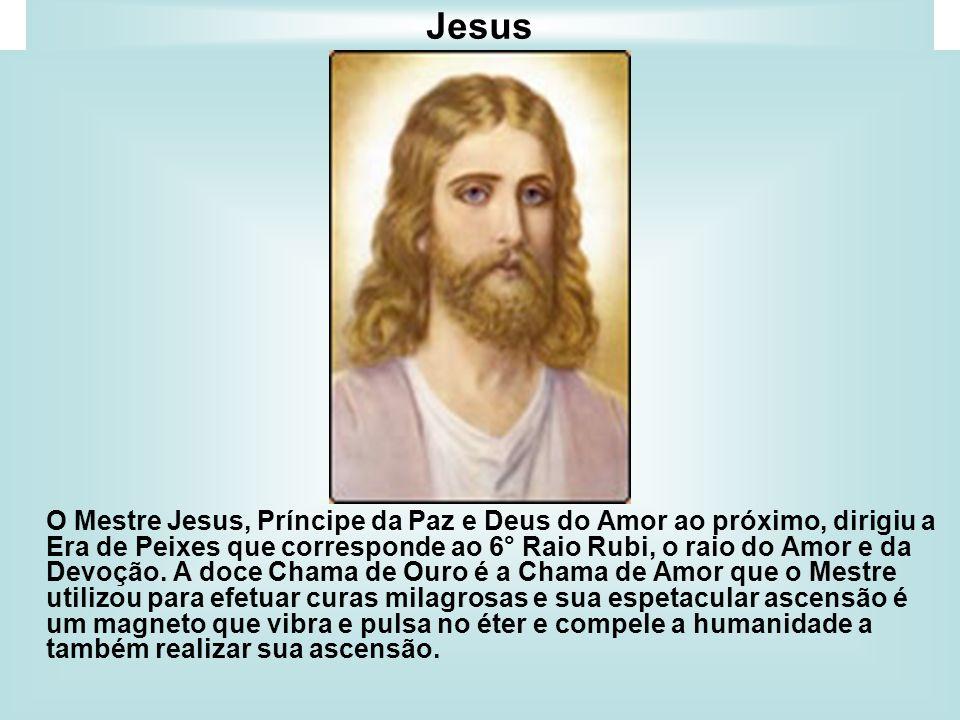 Jesus O Mestre Jesus, Príncipe da Paz e Deus do Amor ao próximo, dirigiu a Era de Peixes que corresponde ao 6° Raio Rubi, o raio do Amor e da Devoção.
