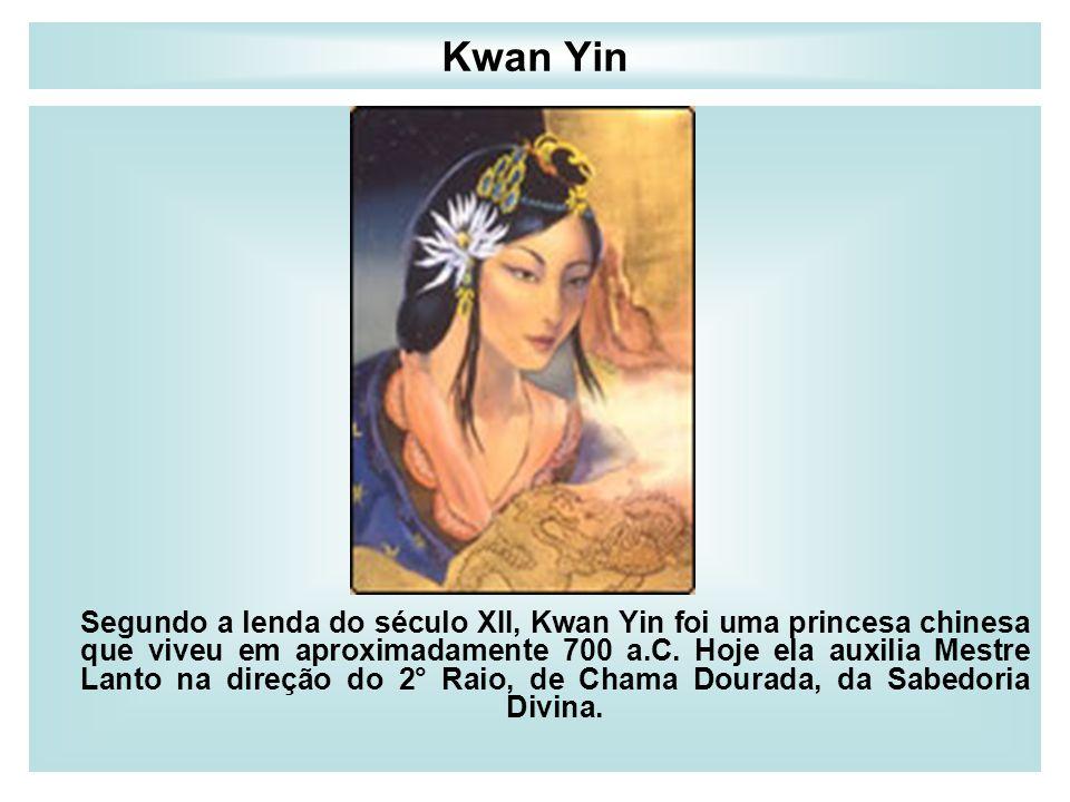 Kwan Yin Segundo a lenda do século XII, Kwan Yin foi uma princesa chinesa que viveu em aproximadamente 700 a.C. Hoje ela auxilia Mestre Lanto na direç