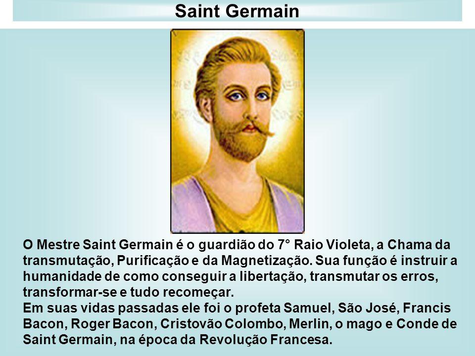 Saint Germain O Mestre Saint Germain é o guardião do 7° Raio Violeta, a Chama da transmutação, Purificação e da Magnetização. Sua função é instruir a