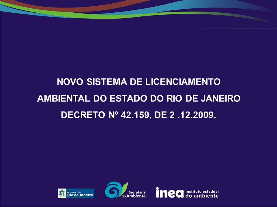 NOVO SISTEMA DE LICENCIAMENTO AMBIENTAL DO ESTADO DO RIO DE JANEIRO DECRETO Nº 42.159, DE 2.12.2009.