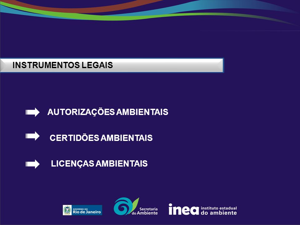 INSTRUMENTOS LEGAIS AUTORIZAÇÕES AMBIENTAIS CERTIDÕES AMBIENTAIS LICENÇAS AMBIENTAIS