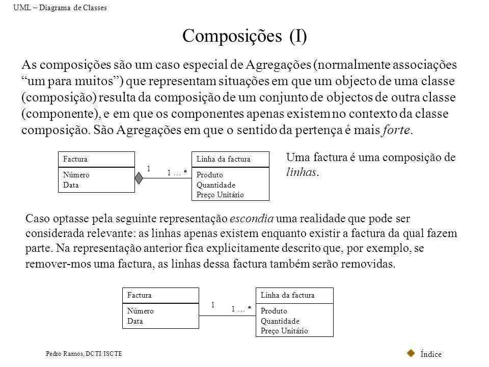 """Índice Pedro Ramos, DCTI/ISCTE Composições (I) As composições são um caso especial de Agregações (normalmente associações """"um para muitos"""") que repres"""