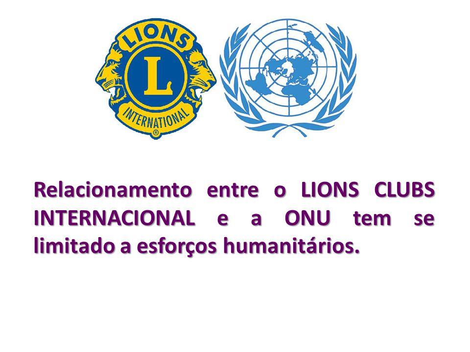 Relacionamento entre o LIONS CLUBS INTERNACIONAL e a ONU tem se limitado a esforços humanitários.