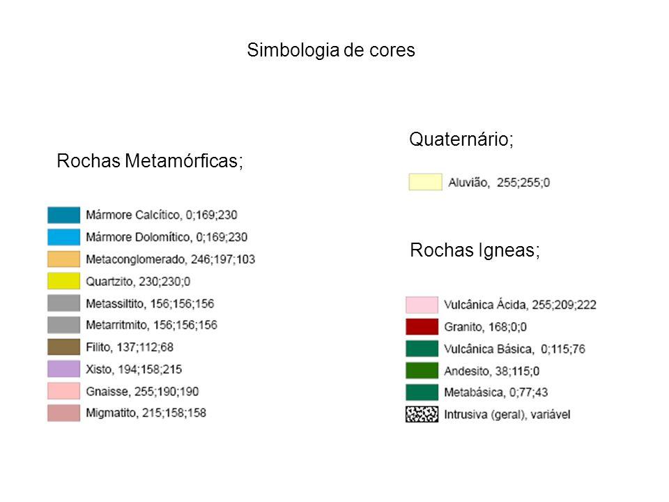 Simbologia de cores Rochas Igneas; Quaternário; Rochas Metamórficas;